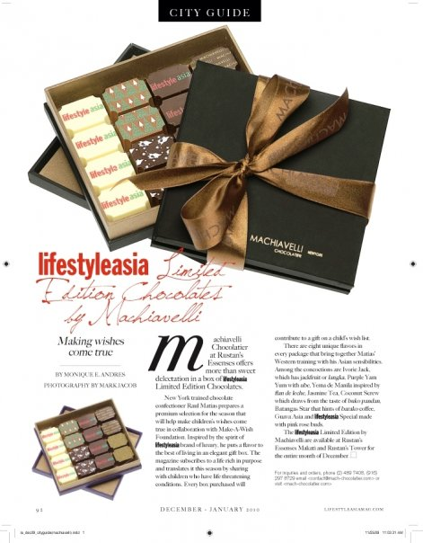 We've worked with Machiavelli Chocolatier-- now Manila Chocolatier with Lifestyle Asia and One Mega Group several times in the past. This was in 2011 when Raul created Lifestyle Asia chocolates which we launched at Rustan's Essenses in partnership with Make A Wish Foundation (Article in the January-February 2011 issue of Lifestyle Asia)