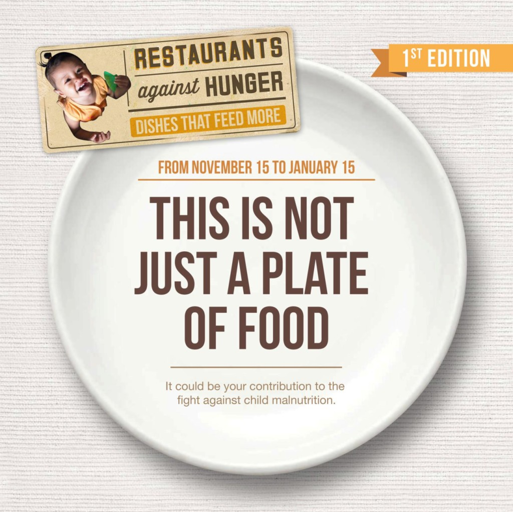 Just by dining out and ordering the dishes part of the Restaurants Against Hunger campaign, you can help fight malnutrition already.